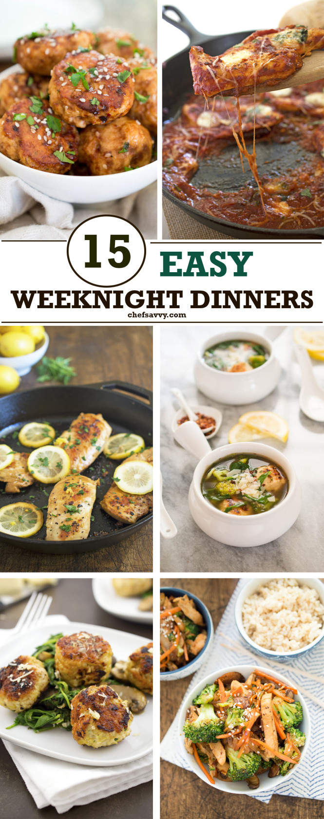 15 Easy Weeknight Dinner by chefsavvy.com